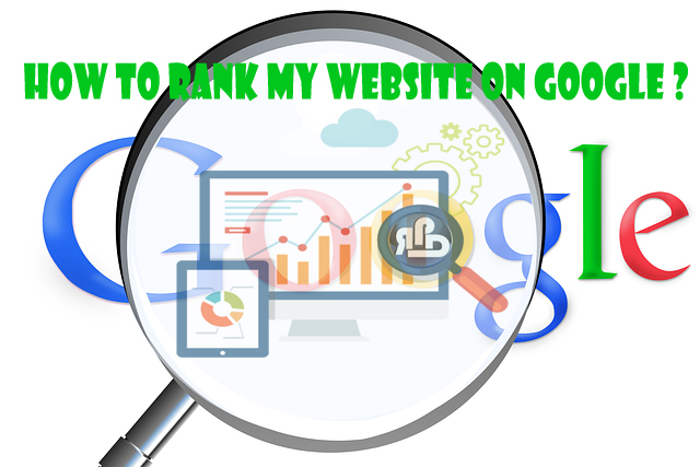 How to rank my website on google ?